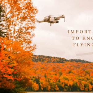 Important Things To Know Before Flying A Drone